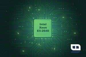 بررسی مشخصات سی پی یو Intel® Xeon® Processor E5-2640